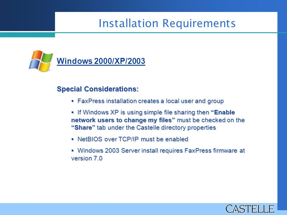 Windows 2000/XP/2003 Special Considerations:  FaxPress installation creates a local user and group  If Windows XP is using simple file sharing then