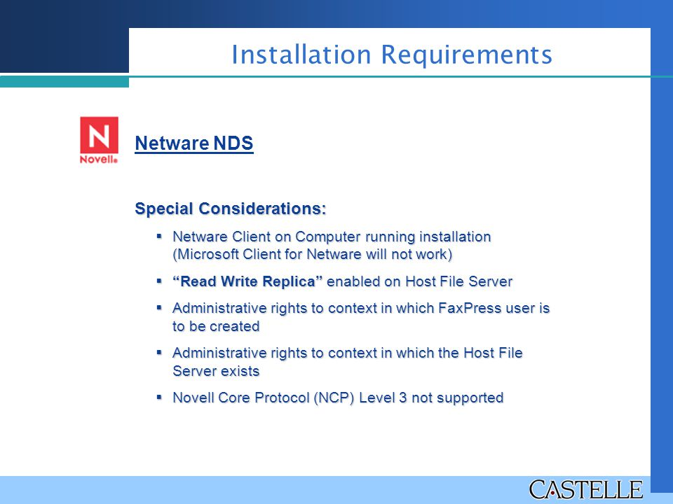 """Netware NDS Special Considerations:  Netware Client on Computer running installation (Microsoft Client for Netware will not work)  """"Read Write Repli"""