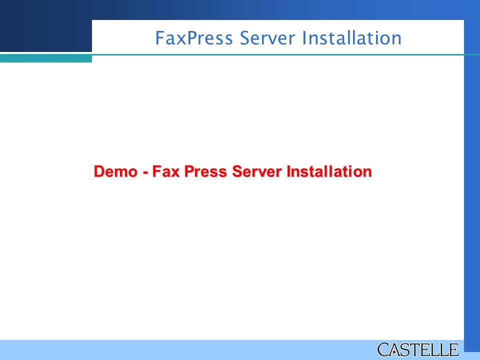 Demo - Fax Press Server Installation FaxPress Server Installation