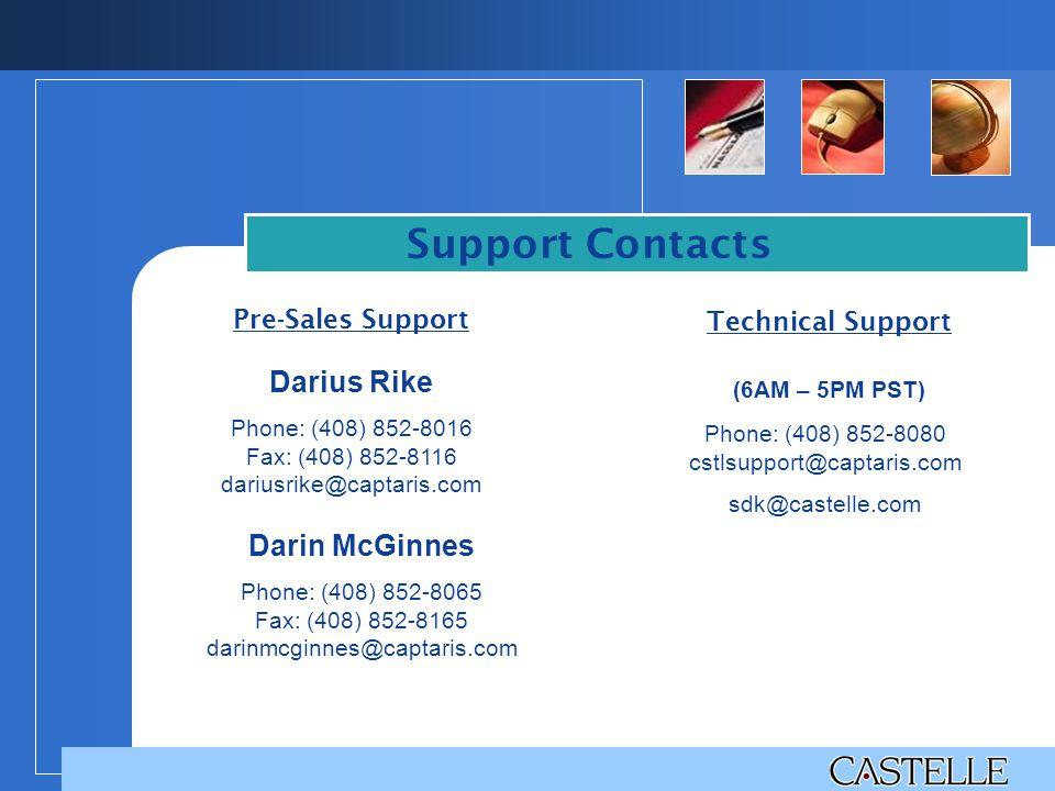 Darius Rike Phone: (408) 852-8016 Fax: (408) 852-8116 dariusrike@captaris.com Support Contacts Pre-Sales Support (6AM – 5PM PST) Phone: (408) 852-8080