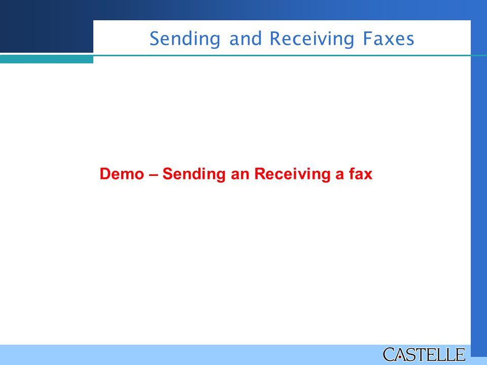 Demo – Sending an Receiving a fax Sending and Receiving Faxes