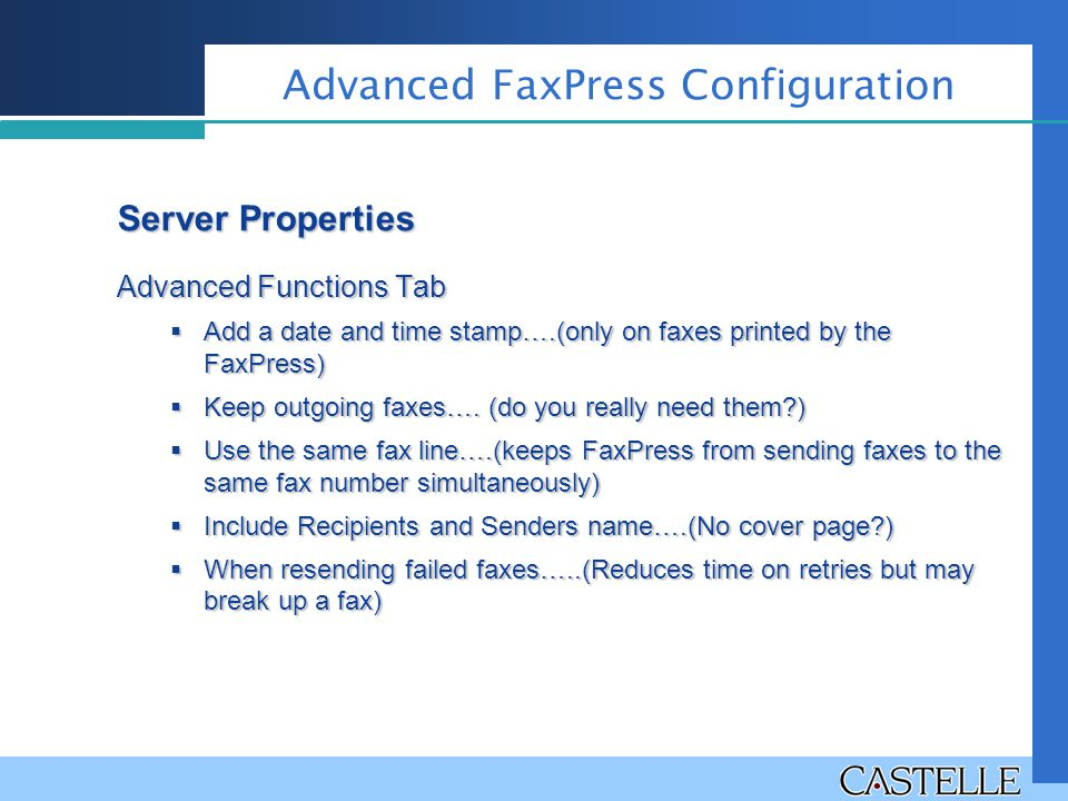Advanced Functions Tab  Add a date and time stamp….(only on faxes printed by the FaxPress)  Keep outgoing faxes….