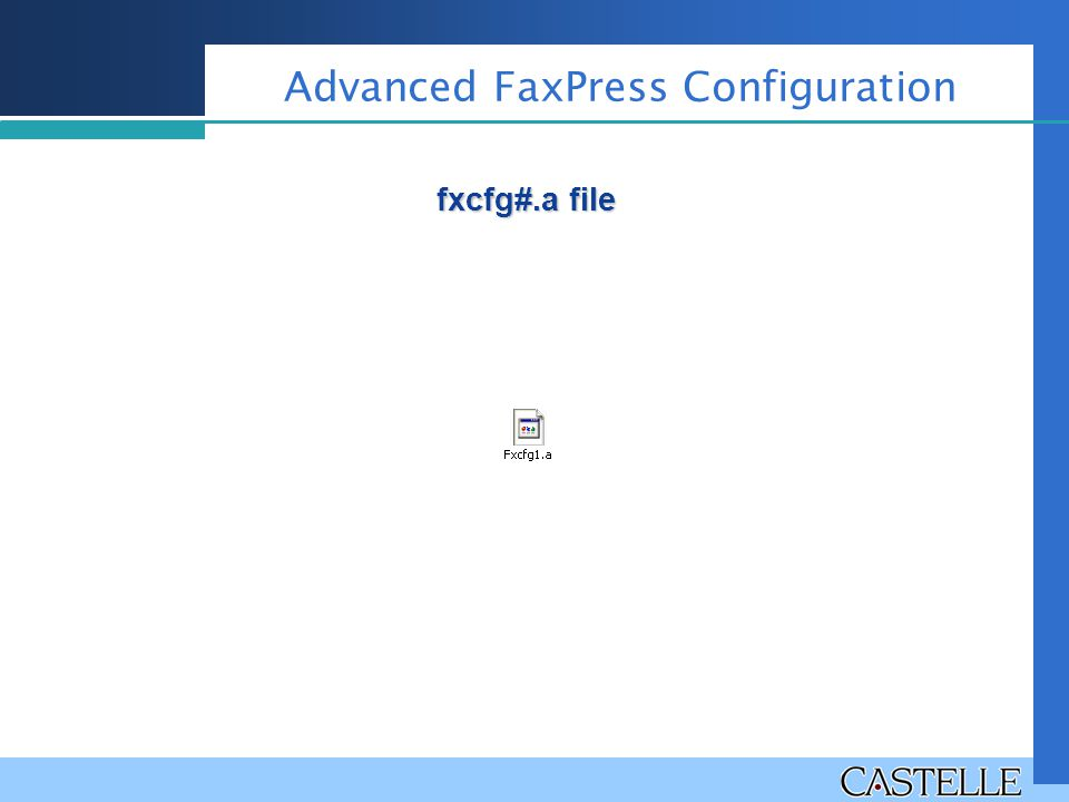 fxcfg#.a file Advanced FaxPress Configuration