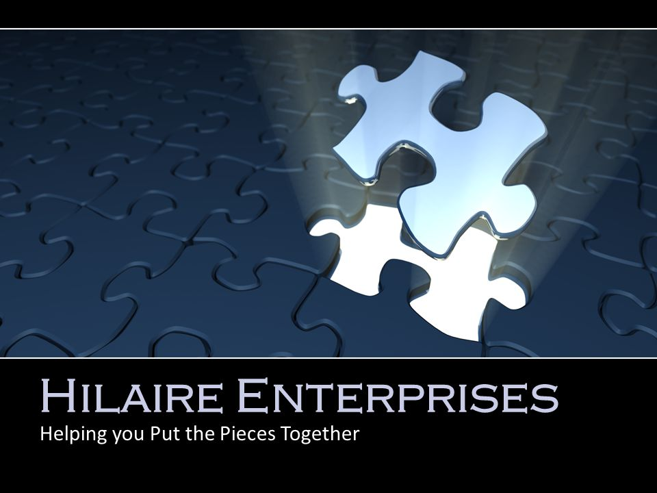 Hilaire Enterprises Helping you Put the Pieces Together