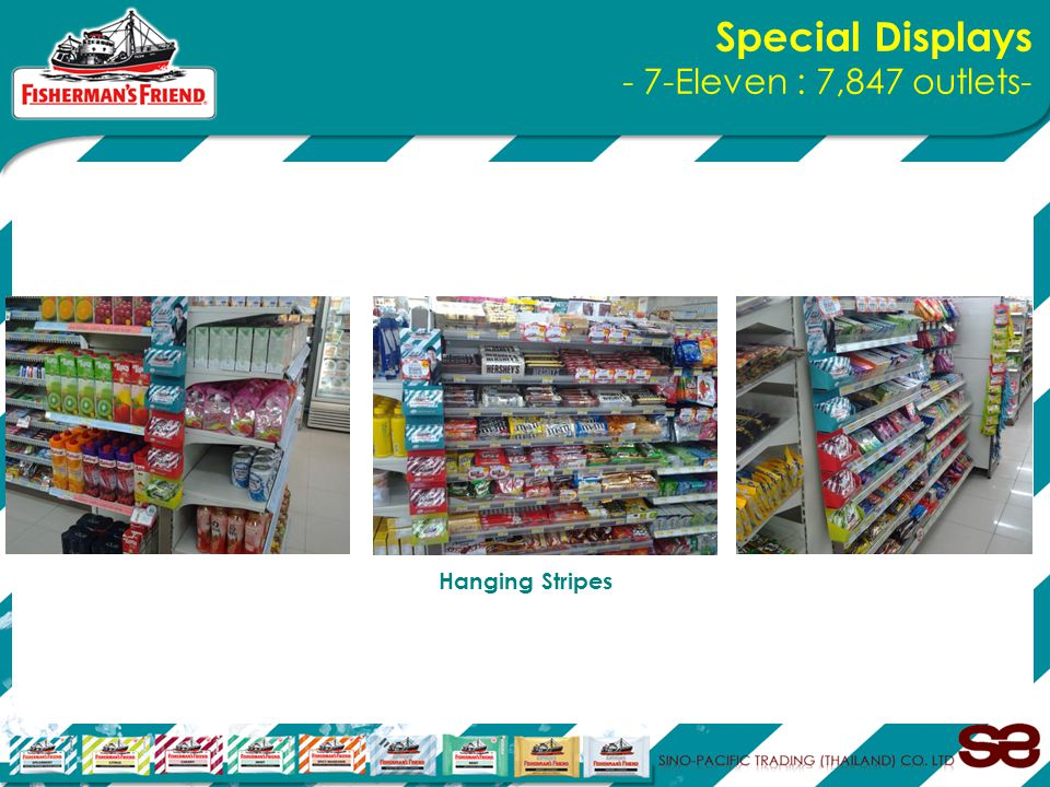 Special Displays - 7-Eleven : 7,847 outlets- Hanging Stripes