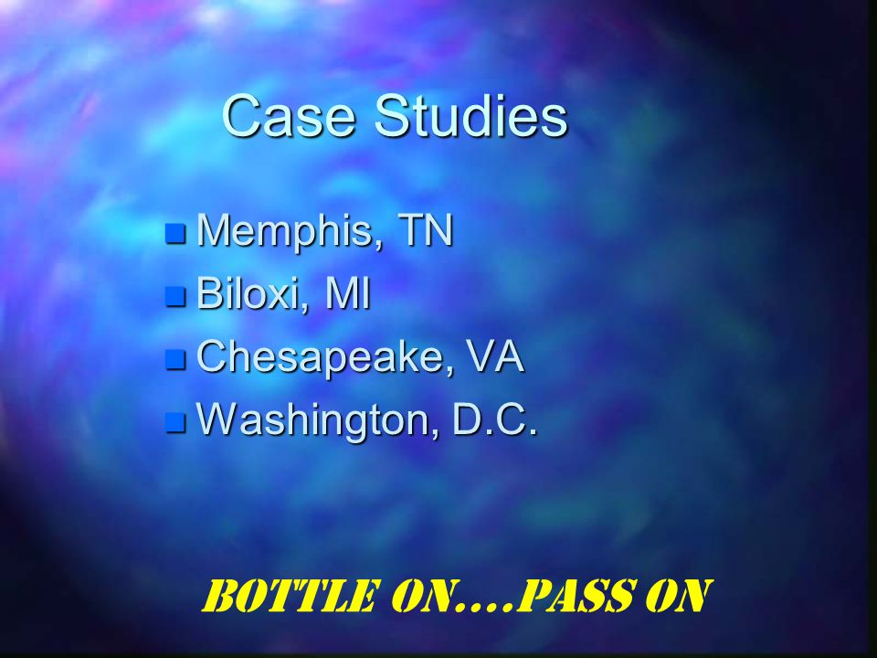 Case Studies Memphis, TN Memphis, TN Biloxi, MI Biloxi, MI Chesapeake, VA Chesapeake, VA Washington, D.C.