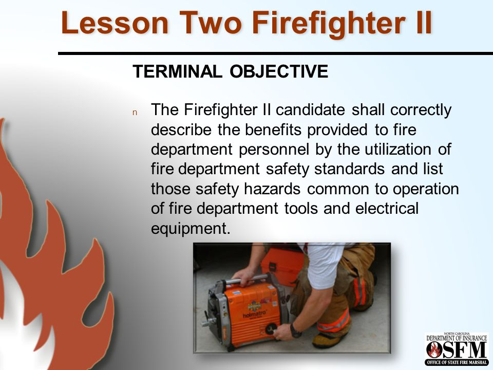 Enabling Objectives n The Firefighter II candidate shall correctly define in writing the terms laws and standards.