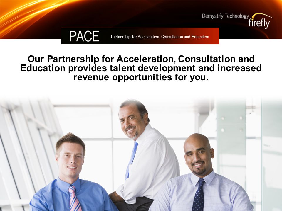 Our Partnership for Acceleration, Consultation and Education provides talent development and increased revenue opportunities for you.