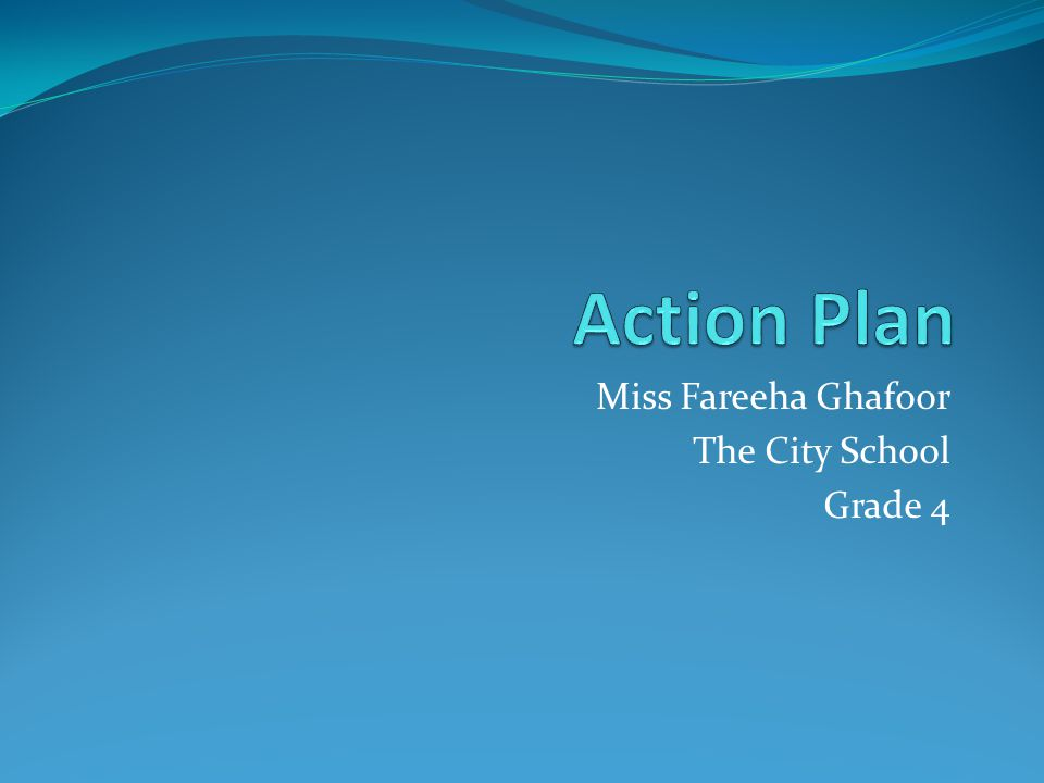 Miss Fareeha Ghafoor The City School Grade 4