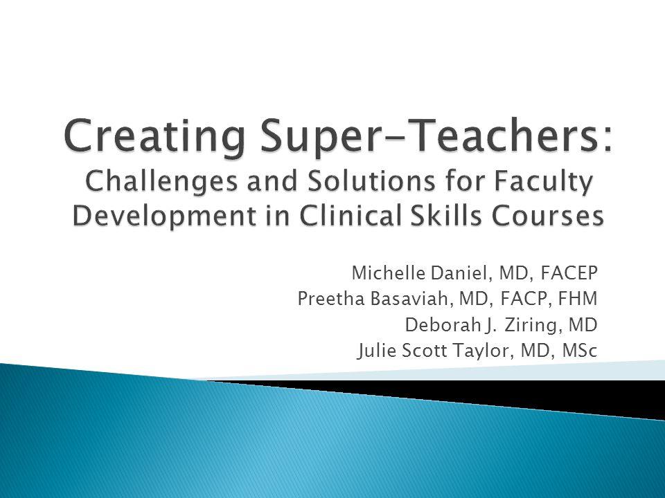 Michelle Daniel, MD, FACEP Preetha Basaviah, MD, FACP, FHM Deborah J.