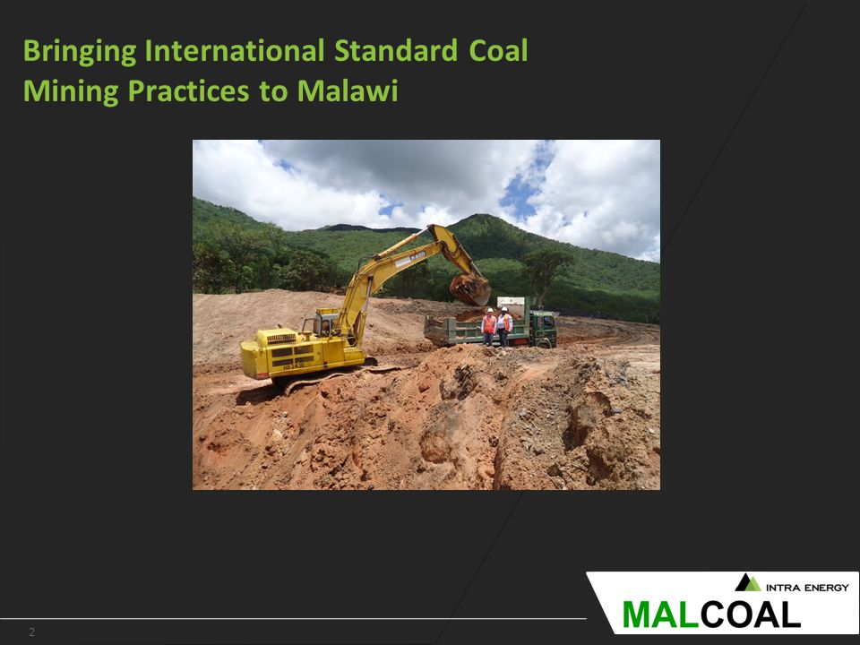 2 www.intraenergycorp.com.au Bringing International Standard Coal Mining Practices to Malawi