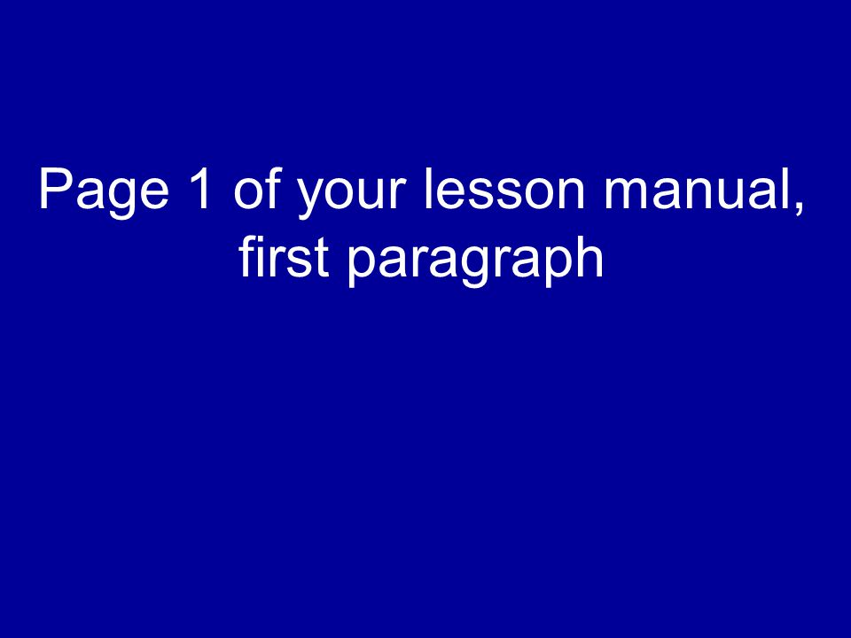 Page 1 of your lesson manual, first paragraph
