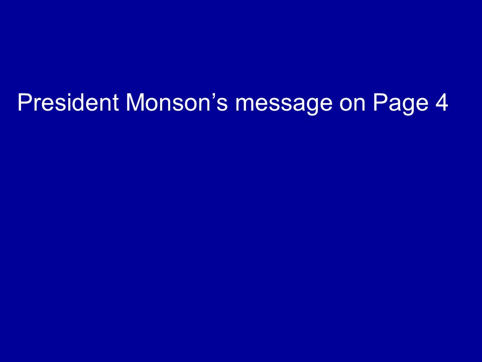President Monson's message on Page 4