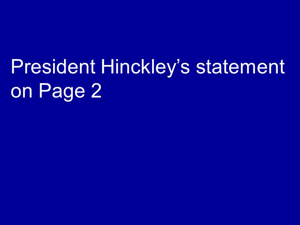 President Hinckley's statement on Page 2