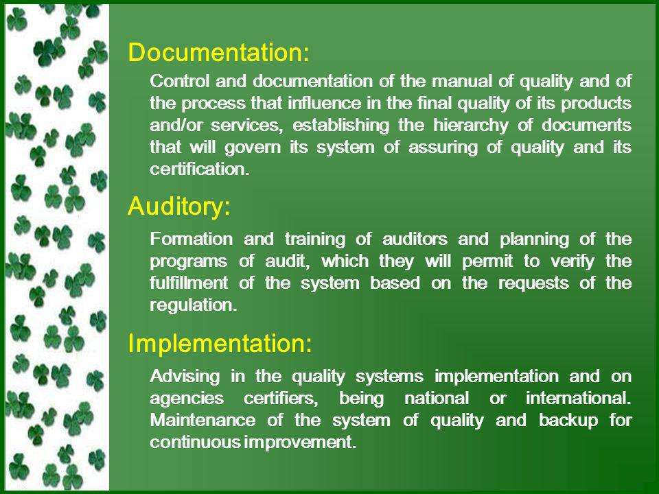 Consultancy in Standards ISO 9000, ISO 14000, ISO/TS 16949, OHSAS 18000 - Documentation We count with a team of consultants and certified leaders auditors, members of the Latin-American Institute of Assurance of quality (INLAC), that permits ourselves to maintain us to the vanguard in norms to offer our support and advising in the following activities: - Auditory - Implementation