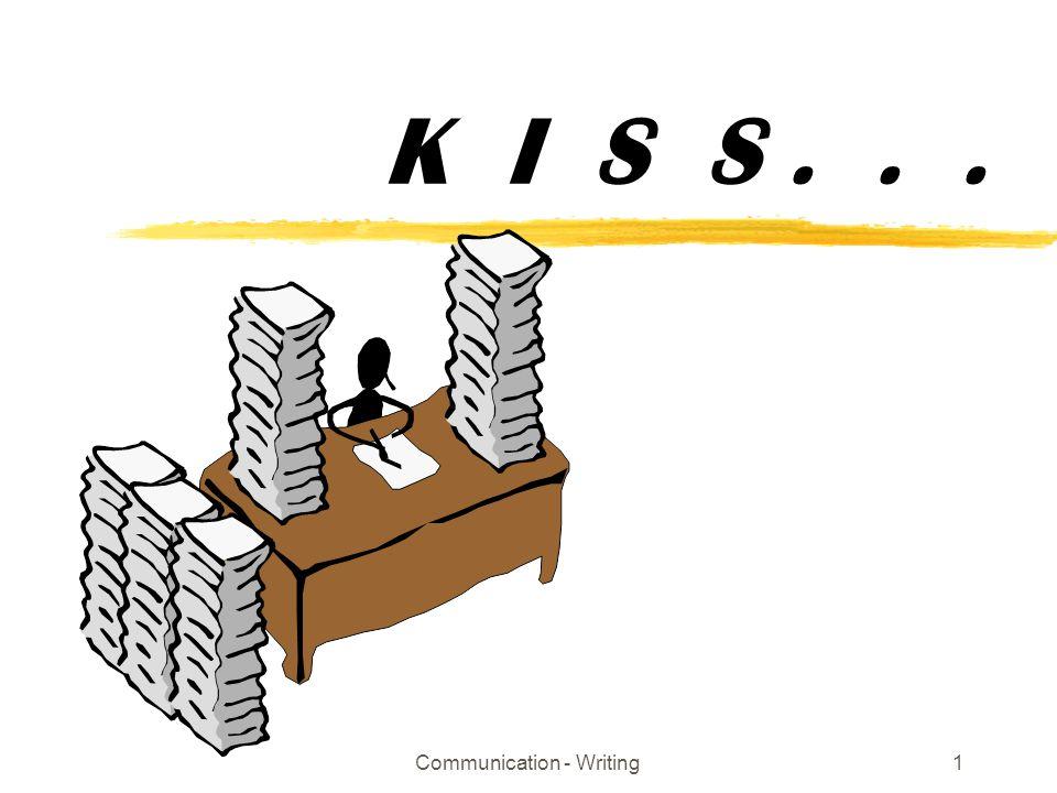 Communication - Writing1 K I S S...