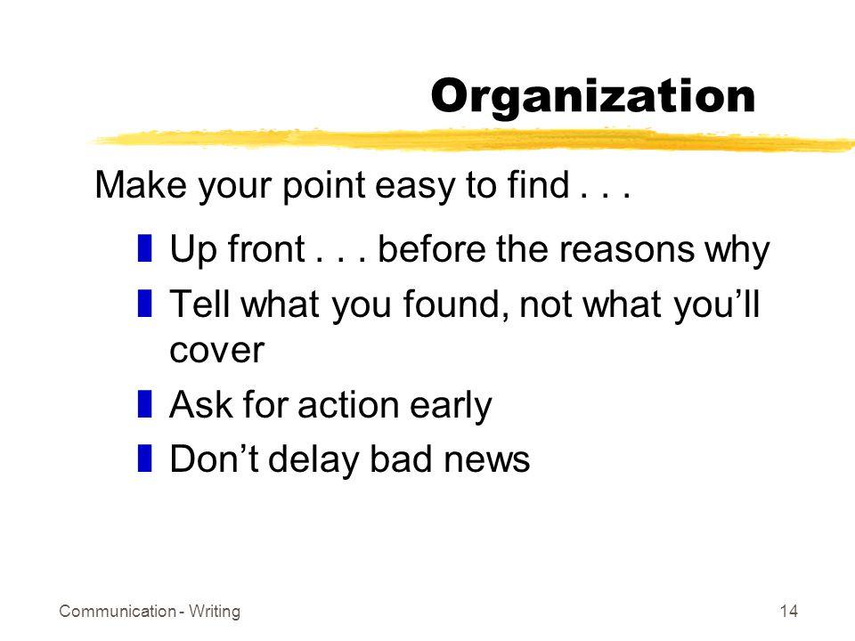 Communication - Writing14 Organization zUp front...
