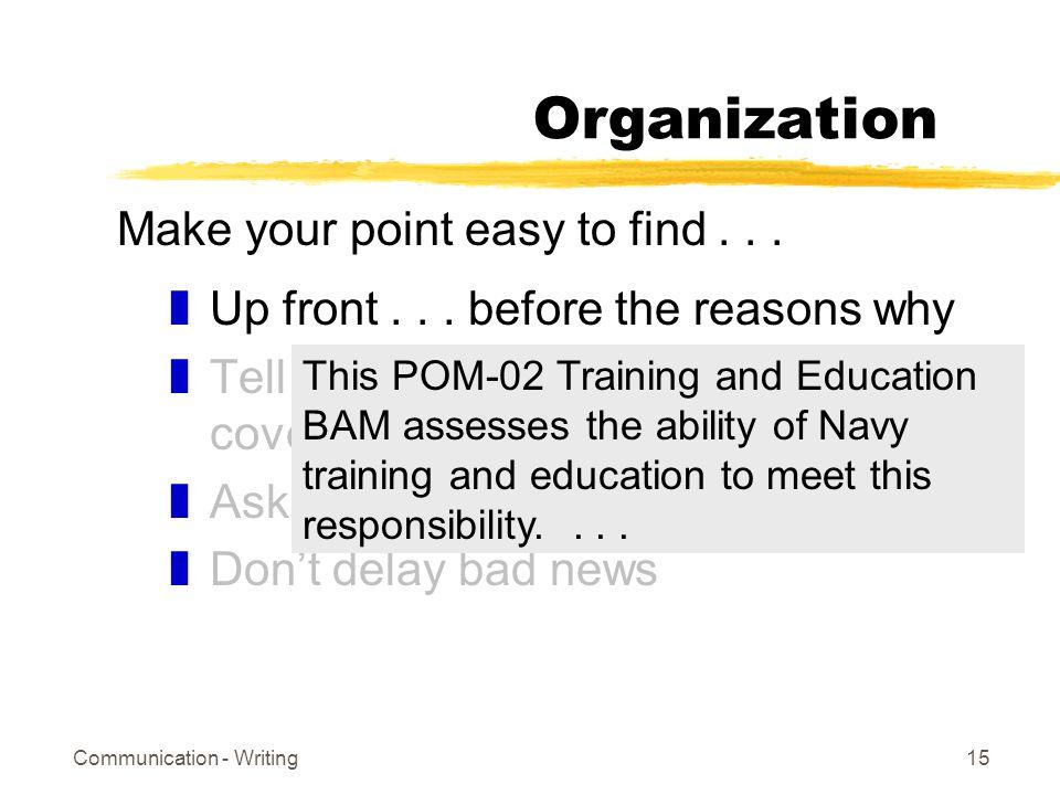 Communication - Writing15 Organization zUp front...