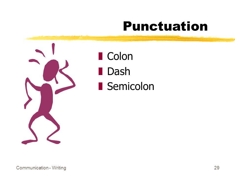 Communication - Writing29 Punctuation zColon zDash zSemicolon