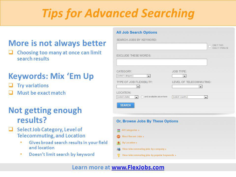 Tips for Advanced Searching More is not always better  Choosing too many at once can limit search results Keywords: Mix 'Em Up  Try variations  Mus