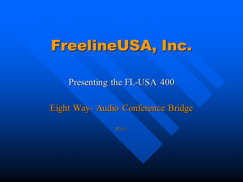 FreelineUSA, Inc. Presenting the FL-USA 400 Eight Way- Audio Conference Bridge R 3.0