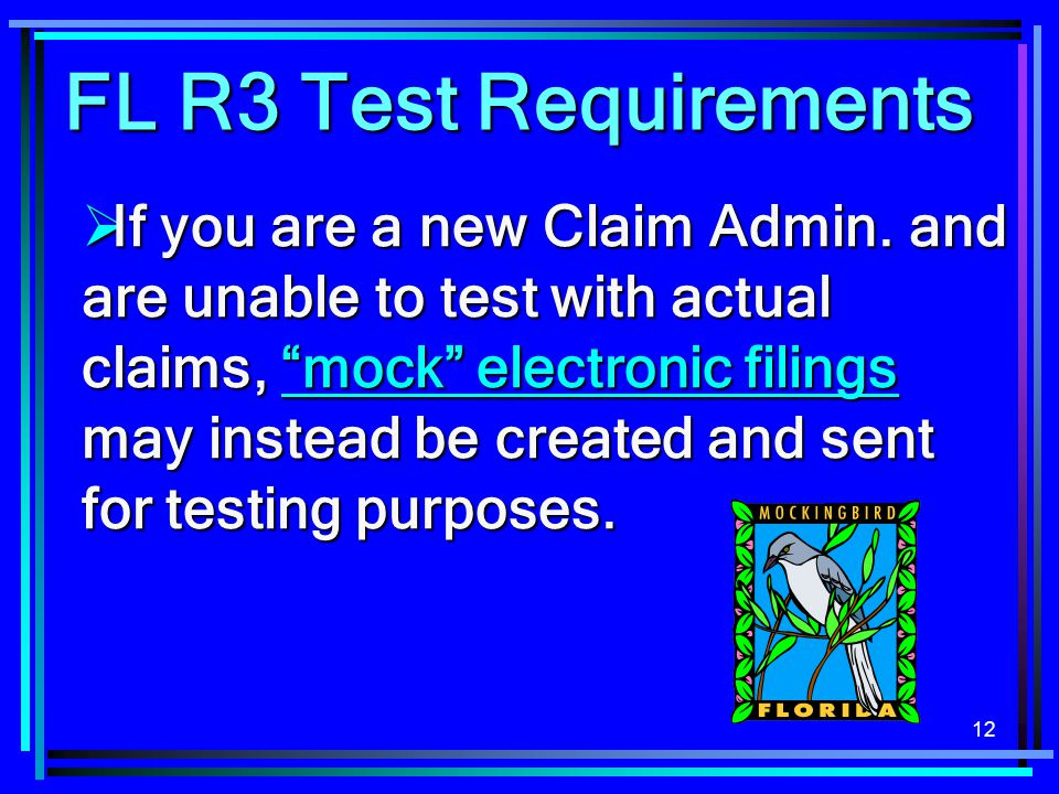 12  If you are a new Claim Admin.