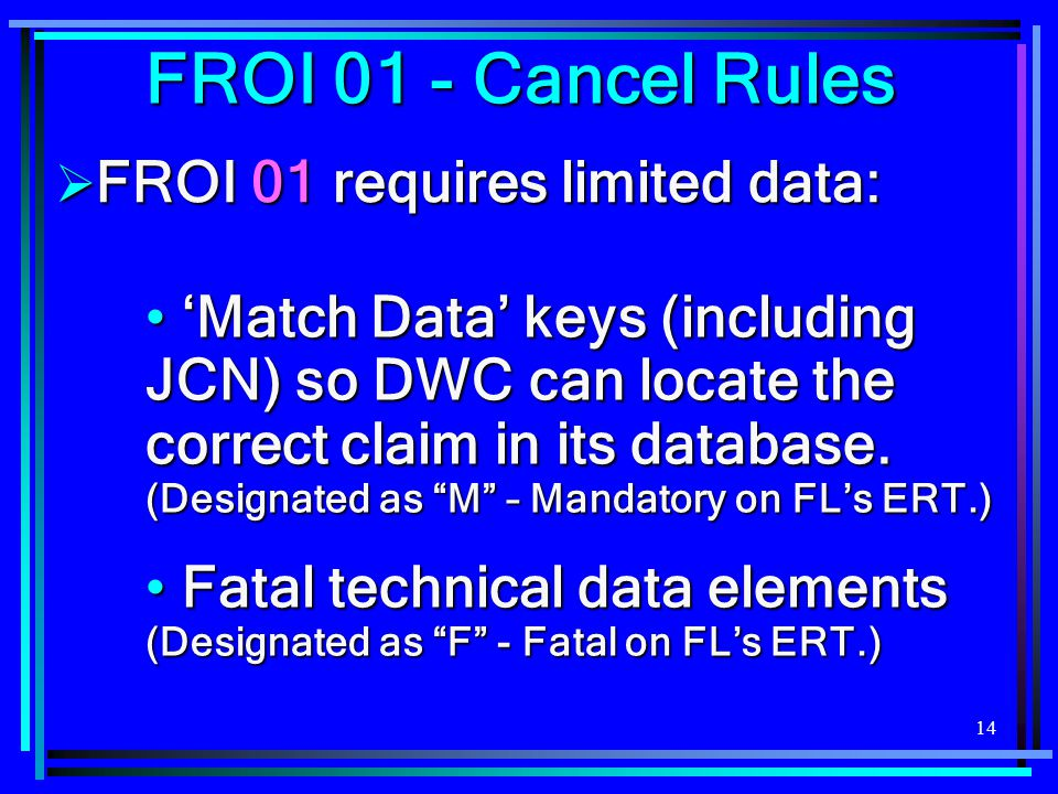 14 'Match Data' keys (including JCN) so DWC can locate the correct claim in its database.