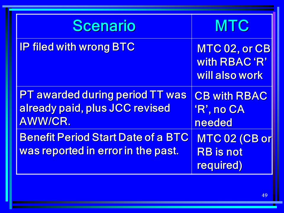 49 ScenarioMTC IP filed with wrong BTC PT awarded during period TT was already paid, plus JCC revised AWW/CR.