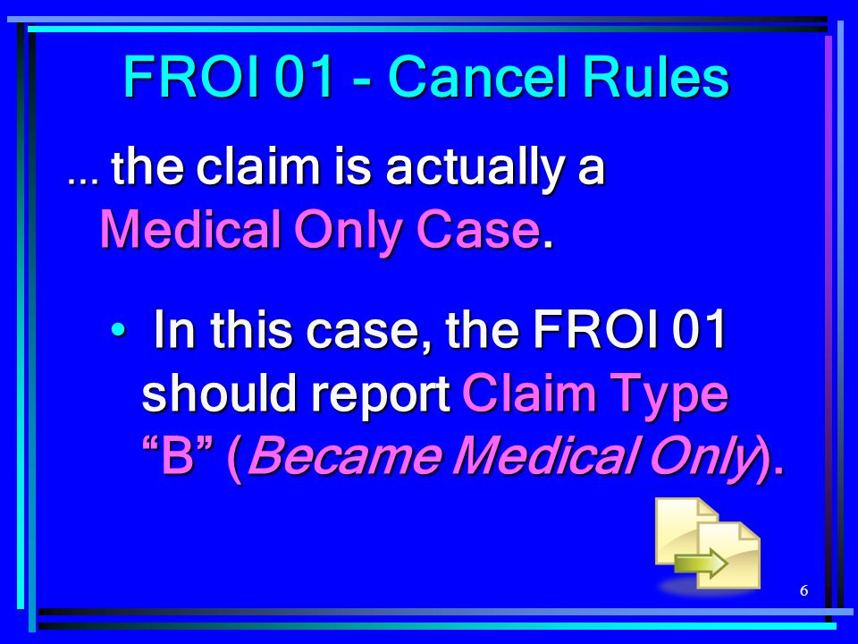 6... t he claim is actually a Medical Only Case.