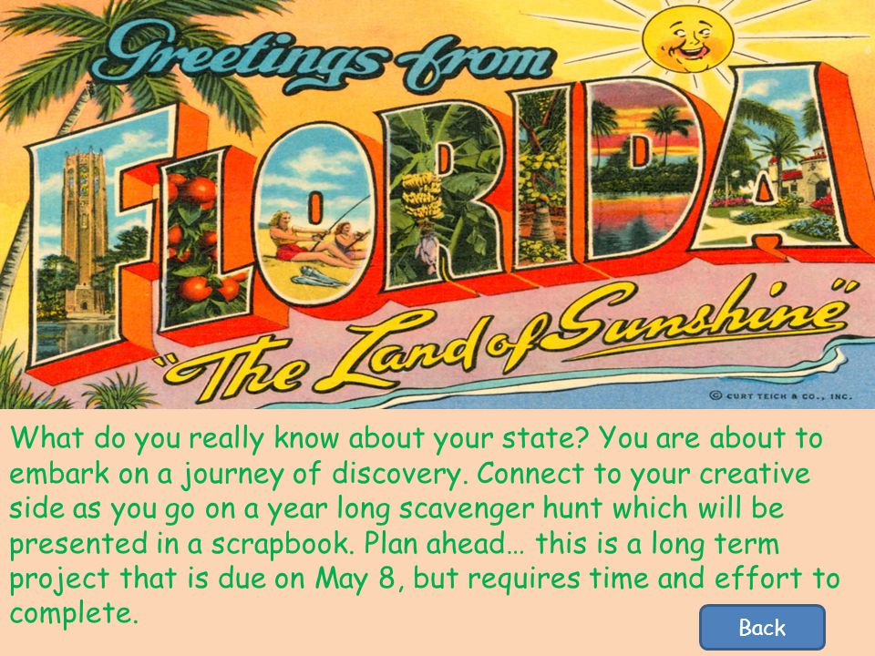 You will be answering basic factual questions about Florida and finding scavenger hunt items from your home, neighborhood, community, and state.