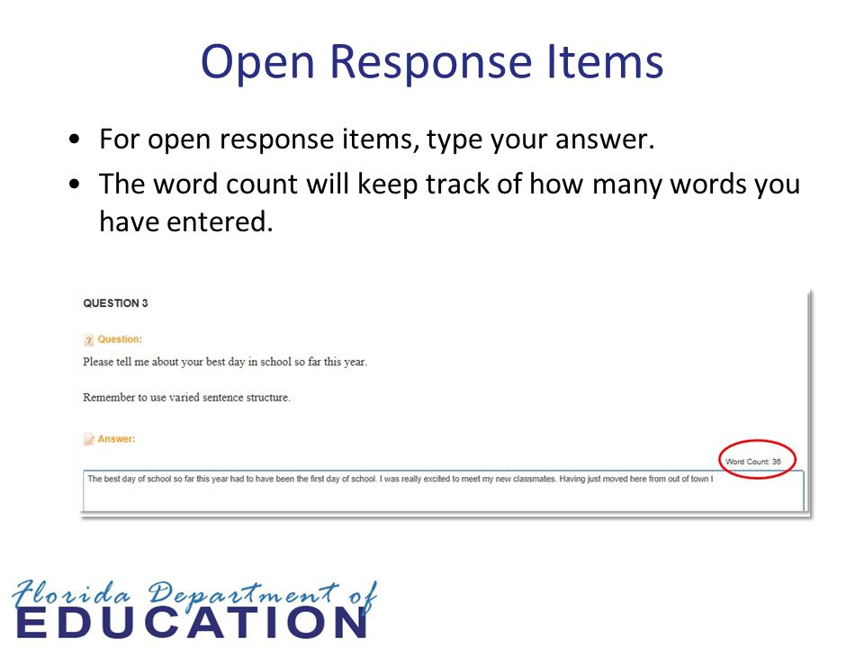 Open Response Items For open response items, type your answer.