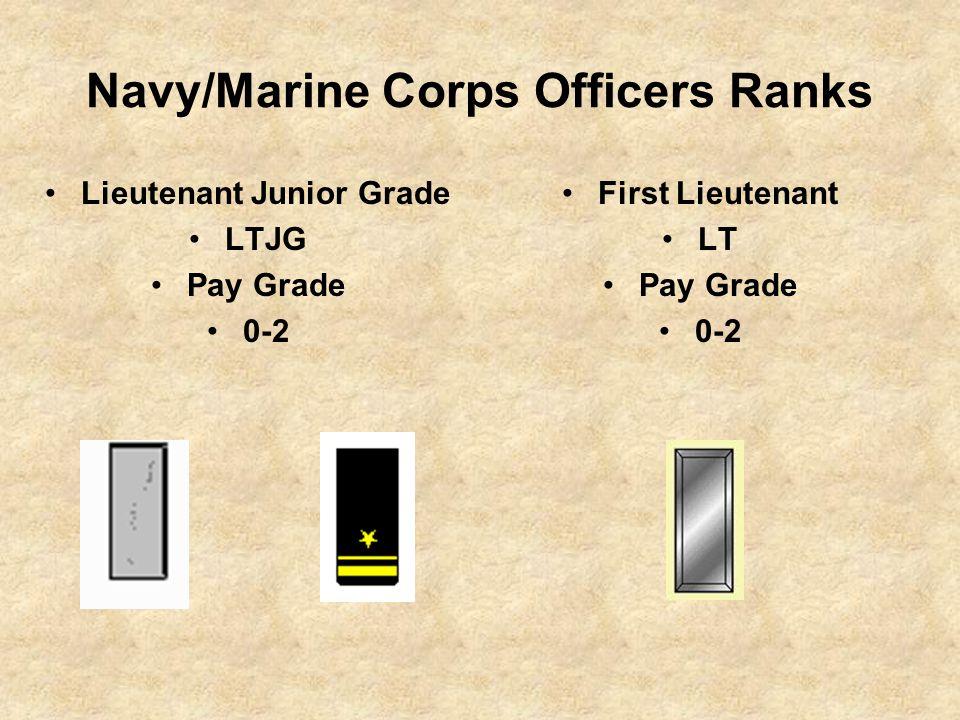 Navy/Marine Corps Officers Ranks Lieutenant Junior Grade LTJG Pay Grade 0-2 First Lieutenant LT Pay Grade 0-2