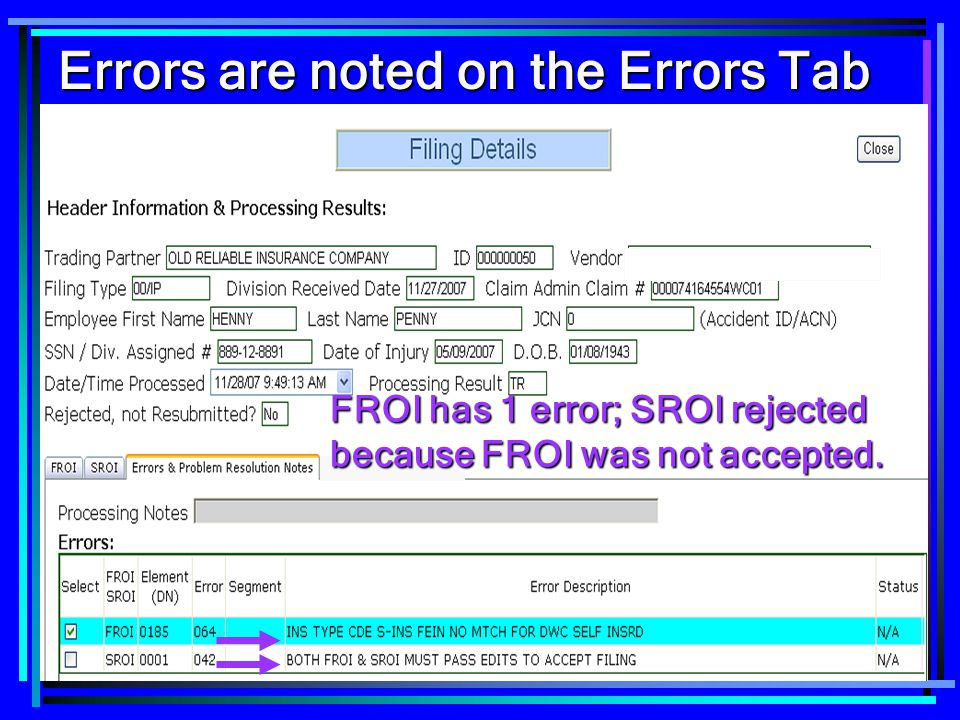 18 Errors are noted on the Errors Tab FROI has 1 error; SROI rejected because FROI was not accepted.