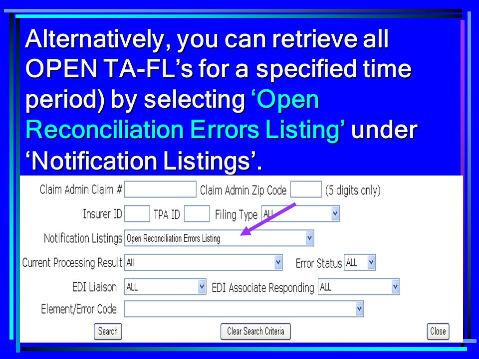 57 Alternatively, you can retrieve all OPEN TA-FL's for a specified time period) by selecting 'Open Reconciliation Errors Listing' under 'Notification