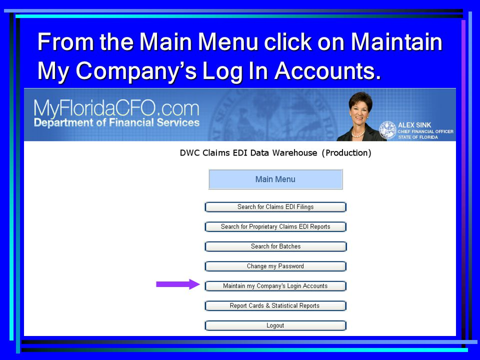 6 From the Main Menu click on Maintain My Company's Log In Accounts.