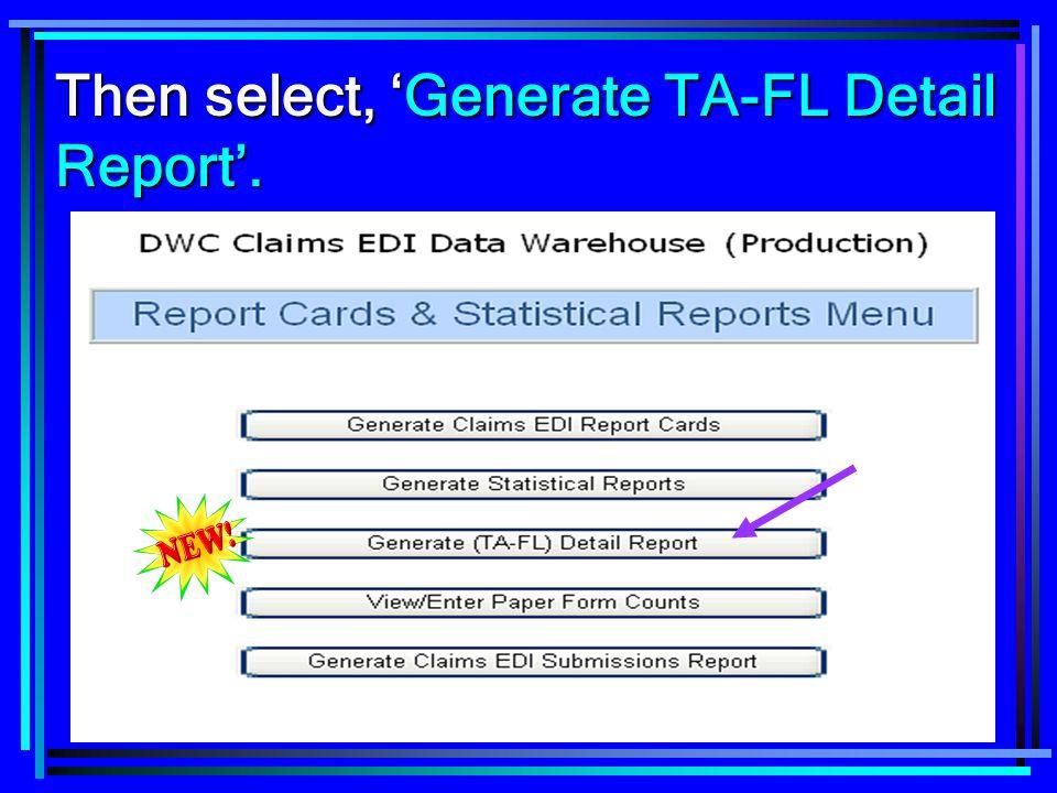 61 Then select, 'Generate TA-FL Detail Report'.