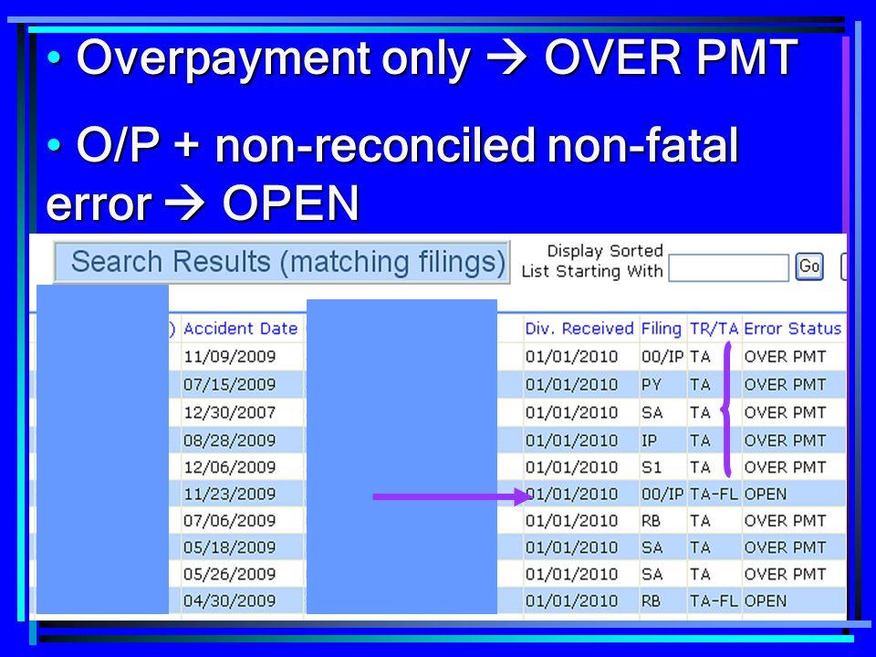 86 Overpayment only  OVER PMT Overpayment only  OVER PMT O/P + non-reconciled non-fatal error  OPEN O/P + non-reconciled non-fatal error  OPEN