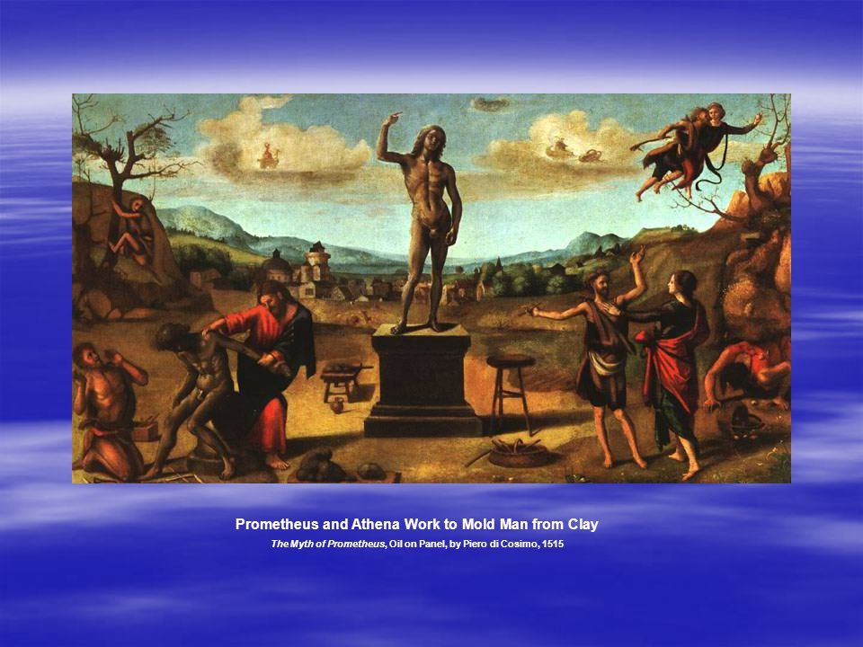 Prometheus and Athena Work to Mold Man from Clay The Myth of Prometheus, Oil on Panel, by Piero di Cosimo, 1515