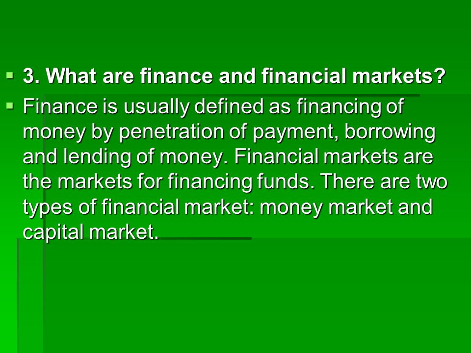  4.What distinguishes money market and capital market.