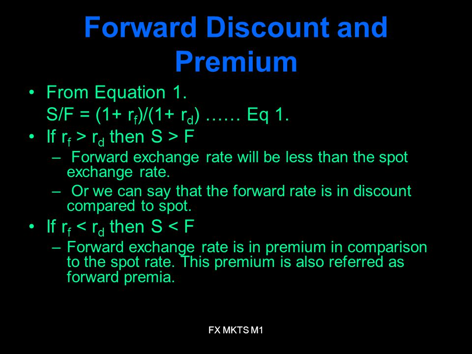 FX MKTS M1 Forward Discount and Premium From Equation 1.