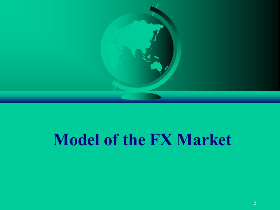 2 Model of the FX Market