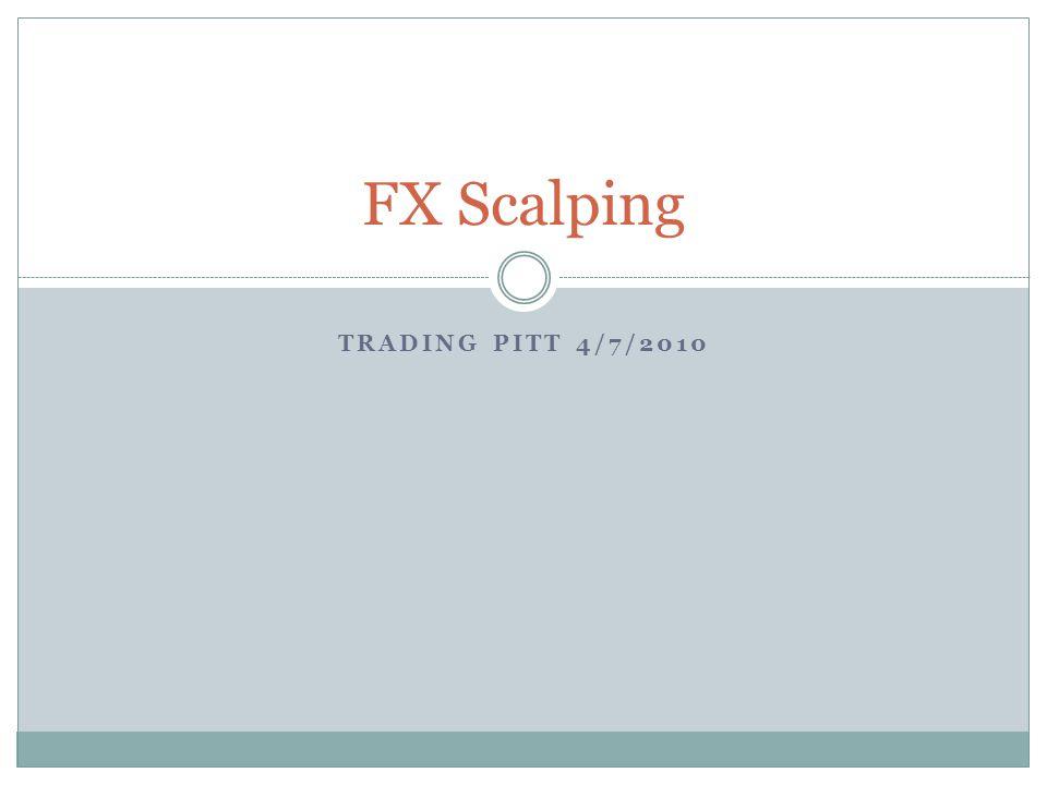 TRADING PITT 4/7/2010 FX Scalping