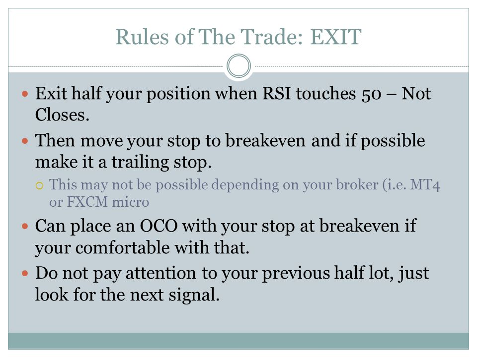 Rules of The Trade: EXIT Exit half your position when RSI touches 50 – Not Closes.