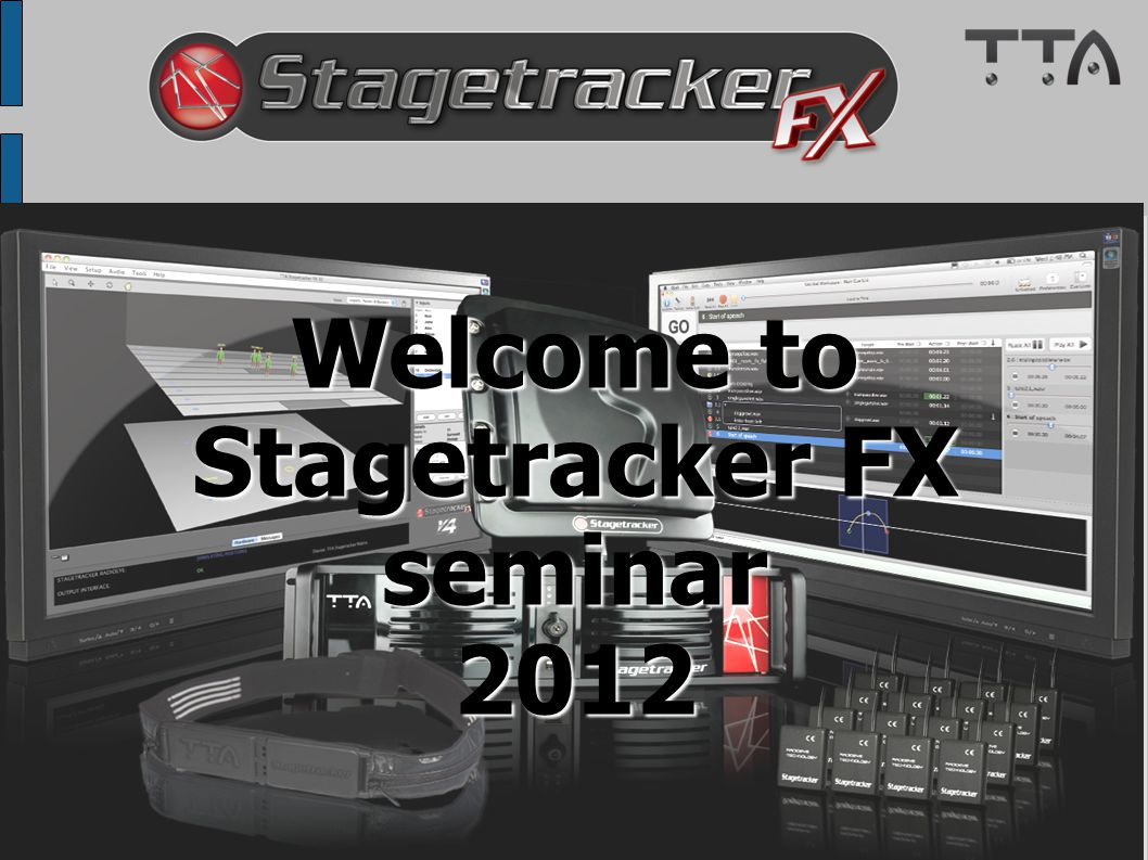 Stagetracker FX Hardware 1. Tags 2. RadioEye 3. Audio Matrix