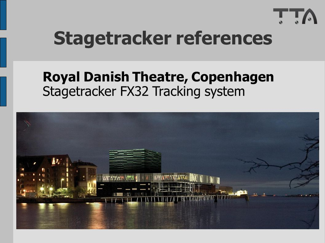 Stagetracker references Royal Danish Theatre, Copenhagen Stagetracker FX32 Tracking system