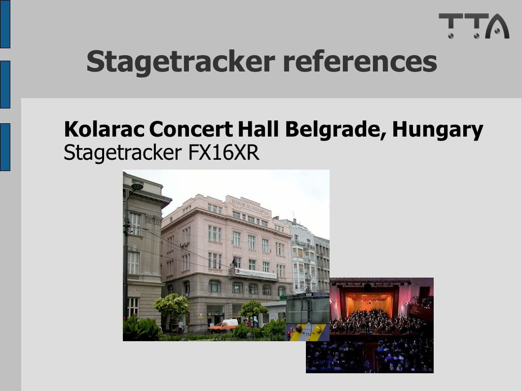 Stagetracker references Kolarac Concert Hall Belgrade, Hungary Stagetracker FX16XR