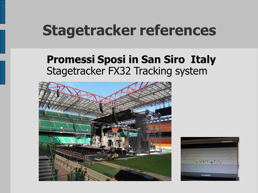 Stagetracker references Promessi Sposi in San Siro Italy Stagetracker FX32 Tracking system