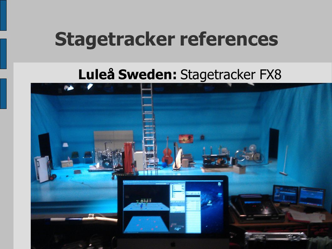 Stagetracker references Luleå Sweden: Stagetracker FX8