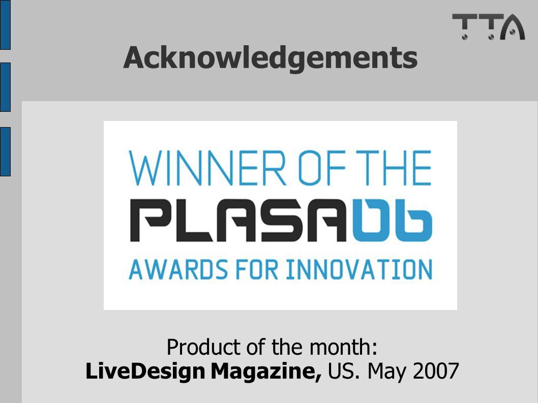 Acknowledgements Product of the month: LiveDesign Magazine, US. May 2007