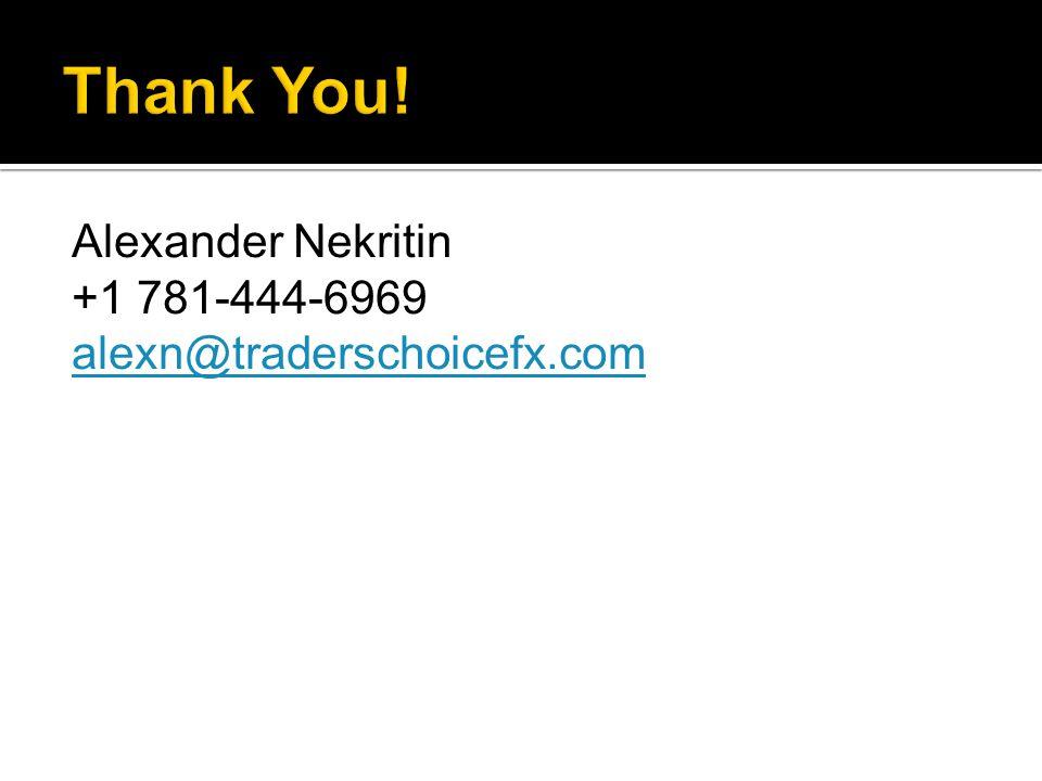 Alexander Nekritin +1 781-444-6969 alexn@traderschoicefx.com